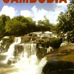 Adventure Cambodia: An Explorer's Travel Guide