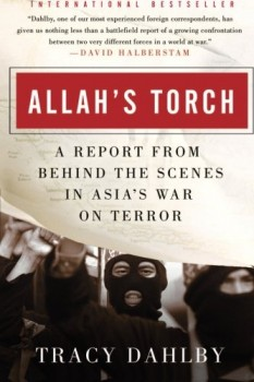 Allahs-Torch-A-Report-from-Behind-the-Scenes-in-Asias-War-on-Terror-0