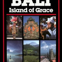 Bali: Island of Grace (Asian Guides Series)