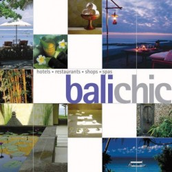 Balichic: Hotels, Restaurants, Shops, Spas (Chic Collection)