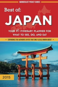 Best-of-Japan-Your-1-Itinerary-Planner-for-What-to-See-Do-and-Eat-in-Japan-Wanderlust-Pocket-Guides-Japan-Volume-1-0