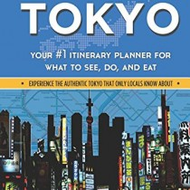Best of Tokyo: Your #1 Itinerary Planner for What to See, Do, and Eat (Wanderlust Pocket Guides – Japan) (Volume 2)