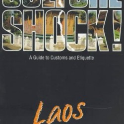 Culture Shock! Laos (Culture Shock! A Survival Guide to Customs & Etiquette)