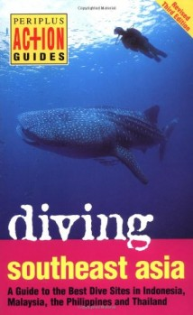 Diving-Southeast-Asia-A-Guide-to-the-Best-Dive-Sites-in-Indonesia-Malaysia-the-Philippines-and-Thailand-Periplus-Action-Guides-0