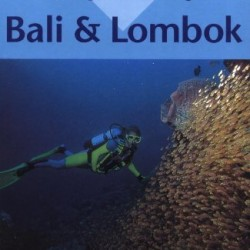 Diving and Snorkeling Bali and Lombok (Lonely Planet)