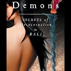 Eleven Demons – Secrets of Deincarnation in Bali