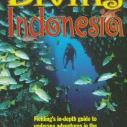 Fielding's Diving Indonesia: A Guide to the World's Greatest Diving (Periplus editions)