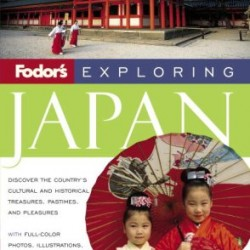 Fodor's Exploring Japan, 6th Edition (Exploring Guides)