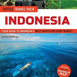Indonesia Tuttle Travel Pack: Your Guide to Indonesia's Best Sights for Every Budget (Guide + Map) (Travel Guide & Map)