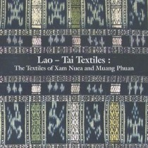 Lao-Tai Textiles: The Textiles of Xam Nuea and Muang Phuan