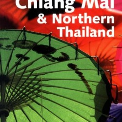 Lonely Planet Chiang Mai & Northern Thailand