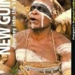 New Guinea: Journey into the Stone Age (Indonesia Guides)