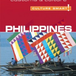 Philippines – Culture Smart!: the essential guide to customs & culture