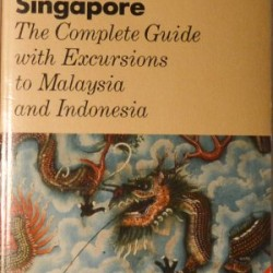 Singapore: The Complete Guide with Excursions to Malaysia and Indonesia (Gold Guides)