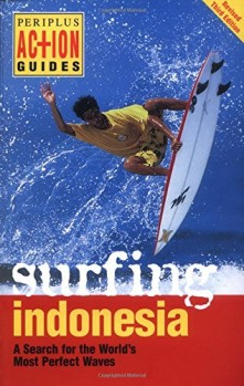 Surfing-Indonesia-A-Search-for-the-Worlds-Most-Perfect-Waves-Periplus-Action-Guides-0