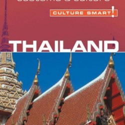 Thailand – Culture Smart!: the essential guide to customs & culture