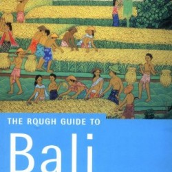 The Rough Guides to Bali and Lombok (Rough Guide to Bali & Lombok)
