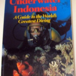Underwater Indonesia: A Guide to the World's Greatest Diving (Passport's Regional Guides of Indonesia)
