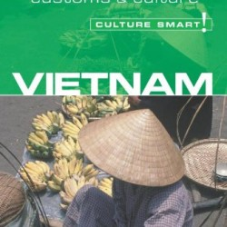 Vietnam – Culture Smart!: the essential guide to customs & culture
