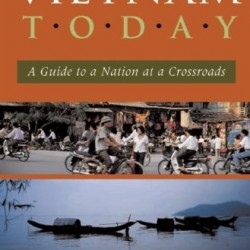 Vietnam Today: A Guide to a Nation at a Crossroads